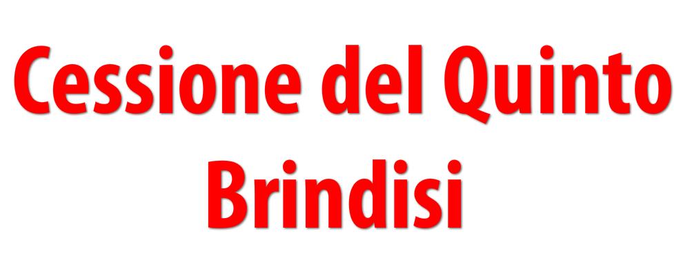 CESSIONE DEL QUINTO BRINDISI